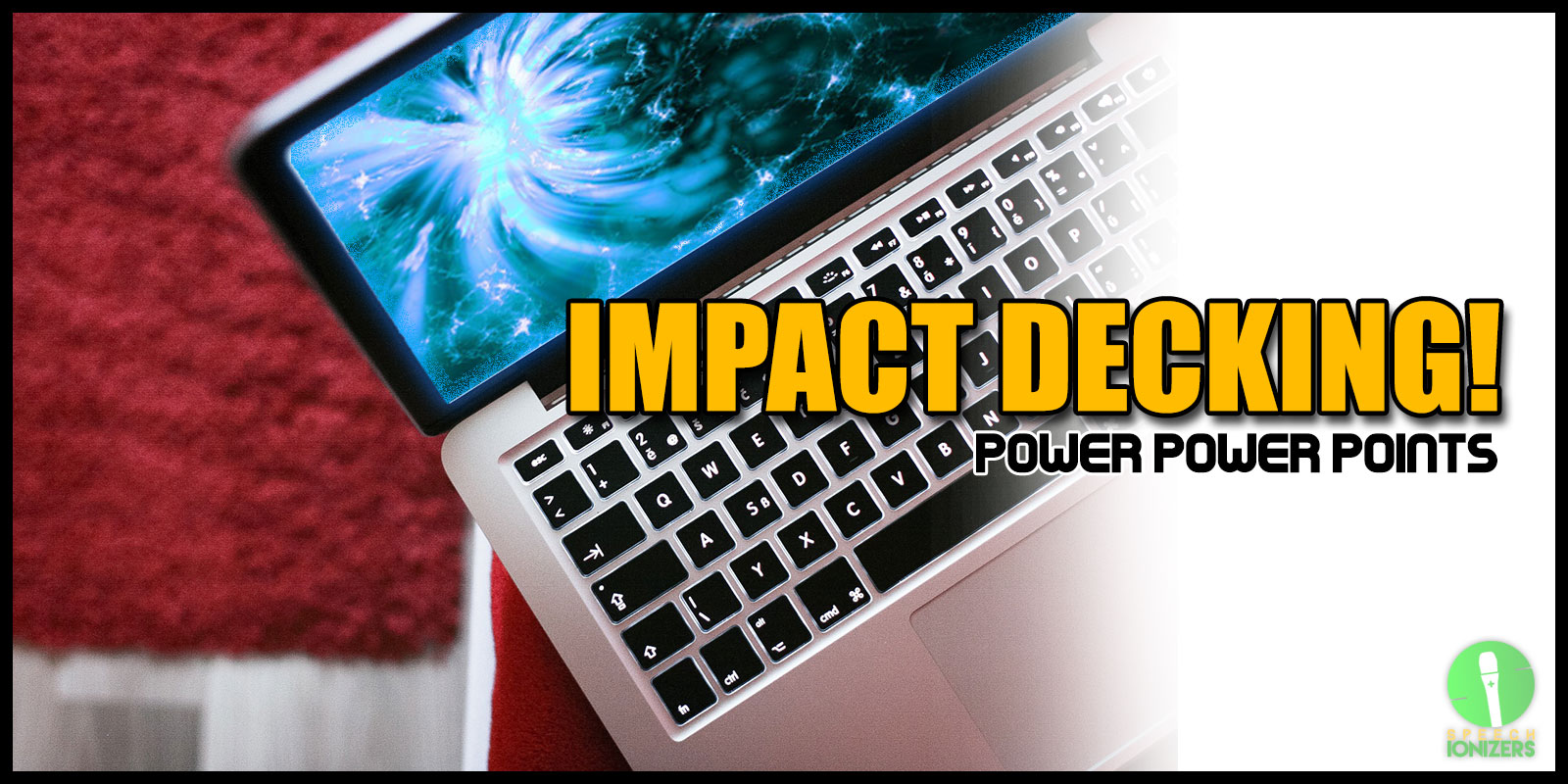 Impact PowerPoint Decking
