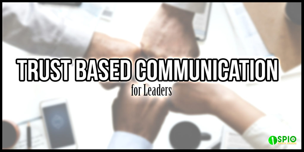 Trust Based Communication for Leaders
